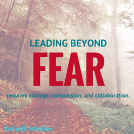 Leading Beyond Fear