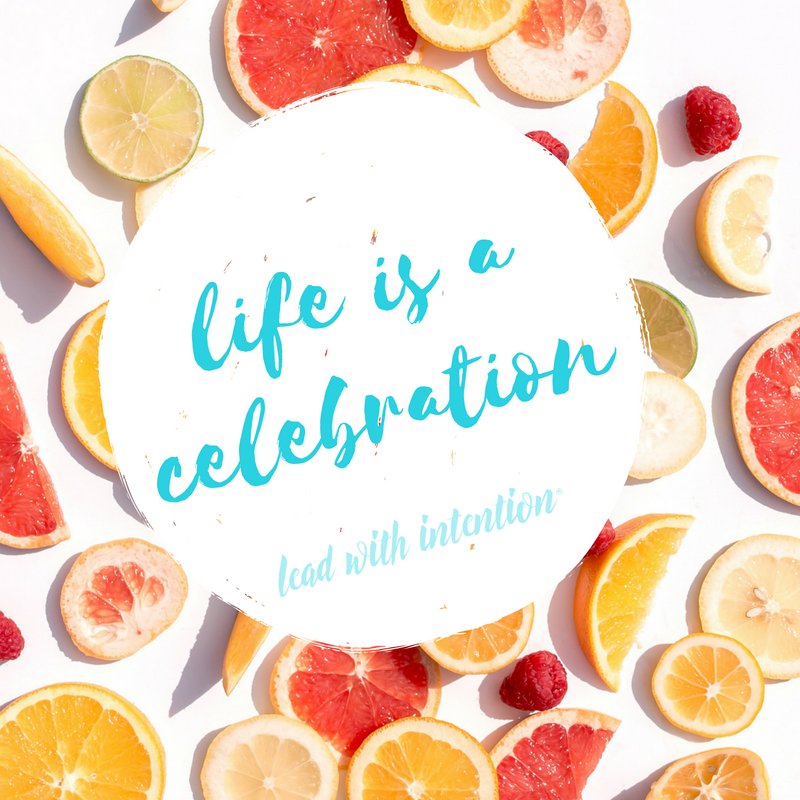 Life is a Celebration