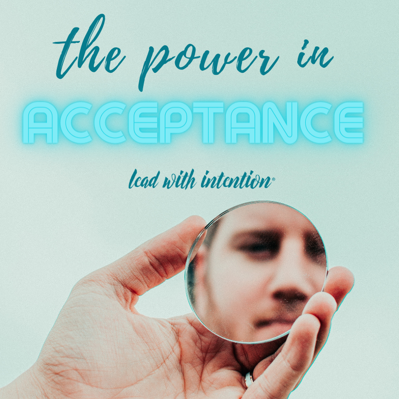 The Power in Acceptance